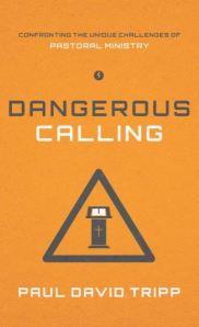 A Dangerous Calling Paul Tripp